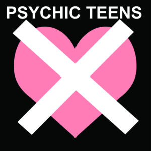 PSYCHIC TEENS TEEN